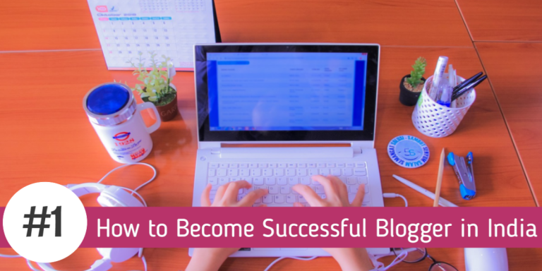 How to become Successful Blogger in India